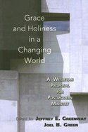 Grace and Holiness in a Changing World Paperback
