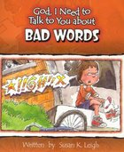Bad Words (God, I Need To Talk To You About Series) Paperback