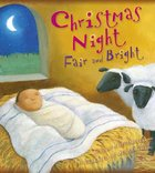 Christmas Night Fair and Bright Hardback
