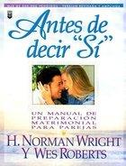 """Antes De Decir """"Si"""" (Before I Say """"I Do"""")"""