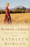 Woman of Grace (#02 in Brides Of Culdee Creek Series) Paperback