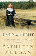 Lady of Light (#03 in Brides Of Culdee Creek Series) Paperback