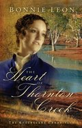 The Heart of Thornton Creek (#01 in Queensland Chronicles Series) Paperback