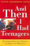 And Then I Had Teenagers Paperback