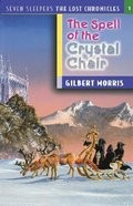 Spell of the Crystal Chair (#01 in Lost Chronicles Series)