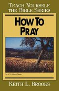 How to Pray (Teach Yourself The Bible Series) Paperback