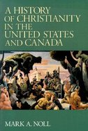 History of Christianity in the United States and Canada Paperback