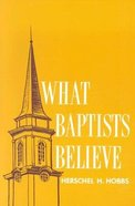 What Baptists Believe Paperback