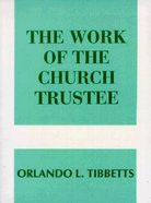 The Work of the Church Trustee (Work Of The Church Series) Paperback