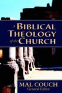 A Biblical Theology of the Church Paperback
