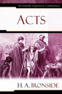 Acts (Ironside Expository Commentary Series) Hardback