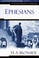 Ephesians (Ironside Expository Commentary Series)