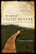 The Path of Celtic Prayer Hardback