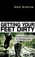 Getting Your Feet Dirty Paperback