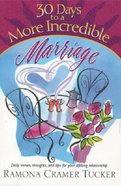30 Days to a More Incredible Marriage Paperback