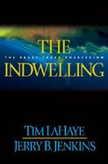 The Indwelling (#07 in Left Behind Series)
