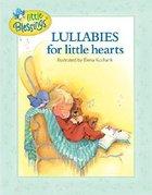 Lullabies For Little Hearts Hardback