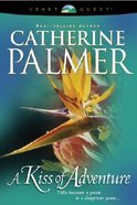 Kiss of Adventure (#01 in Treasure Of The Heart Series) Paperback