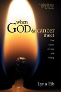 When God & Cancer Meet