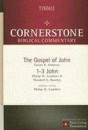The Gospel of John, 1-3 John (#13 in Nlt Cornerstone Biblical Commentary Series) eBook