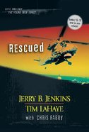 Rescued (Volumes 13-16) (#04 in Left Behind: The Young Trib Force Series)