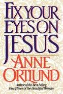 Fix Your Eyes on Jesus Paperback