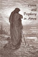 Vision and Prophecy in Amos (2nd Edition) Paperback