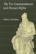 The Ten Commandments and Human Rights Paperback