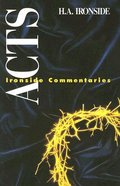 Acts: The Growth of the Church (Ironside Expository Commentary Series) Paperback