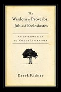 The Wisdom of Proverbs, Job & Ecclesiastes Paperback