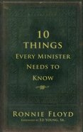 10 Things Every Minister Needs to Know Hardback