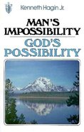 Man's Impossibility, God's Possibilty Paperback