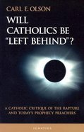 Will Catholics Be Left Behind?