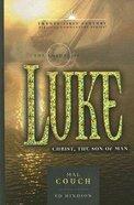 Gospel of Luke: Christ, the Son of Man (21st Century Biblical Commentary Series) Hardback