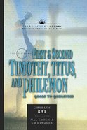 Books of 1&2 Timothy, Titus, and Philemon: Goals to Godliness (21st Century Biblical Commentary Series) Hardback