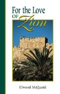 For the Love of Zion Paperback