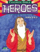 Ages 2&3 (Favourite Bible Heroes Series) Paperback