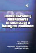 Interdisciplinary Perspectives on Cosmology and Biological Evolution