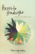 Here's to Hindsight Paperback