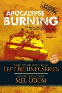 Apocalypse Burning (#03 in Left Behind: Apocalypse Series) Paperback