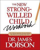 The New Strong Willed Child Workbook Paperback