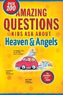 Amazing Questions Kids Ask About Heaven and Angels Paperback