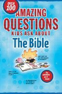 Amazing Questions Kids Ask About the Bible Paperback
