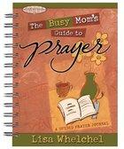 The Busy Mom's Guide to Prayer Hardback