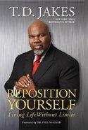 Reposition Yourself: Living Life Without Limits Hardback