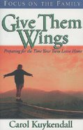 Give Them Wings Paperback