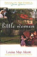 Great Stories: Little Women (Focus On The Family Great Stories Series) Paperback