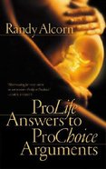 Pro-Life Answers to Pro-Choice Arguments Paperback