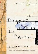 The Prayer of Jabez For Teens (#01 in Breakthrough For Teens Series) Hardback