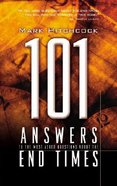 101 Answers to the Most Asked Questions About End Times Paperback